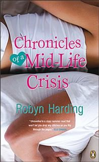 Chronicles Of A Midlife Crisis, Robyn Harding