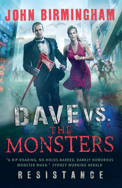 Dave vs. the Monsters: Resistance, John Birmingham