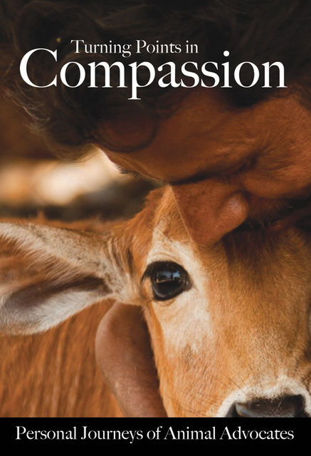 Turning Points in Compassion: Personal Journeys of Animal Advocates, Gypsy Wulff, Fran Chambers