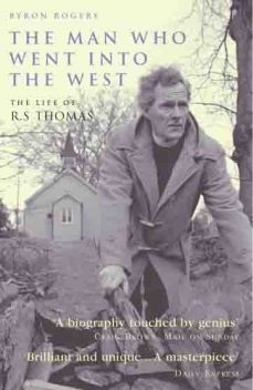 The Man Who Went Into the West, Byron Rogers