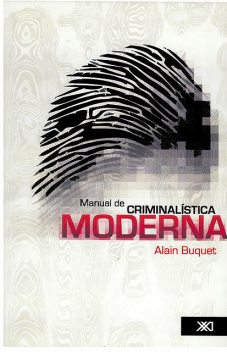 Manual de criminalística moderna, Alain Buquet