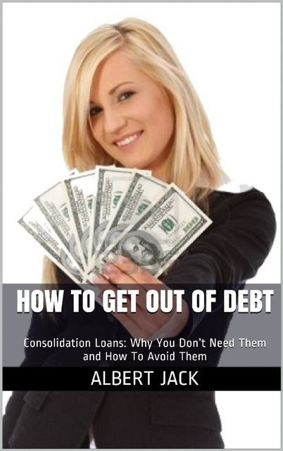 How To Get Out of Debt, Albert Jack