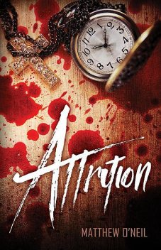 Attrition, Matthew O'Neil