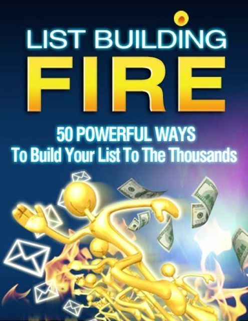 List Building Fire – 50 Powerful Ways to Build Your List to the Thousands, Lucifer Heart