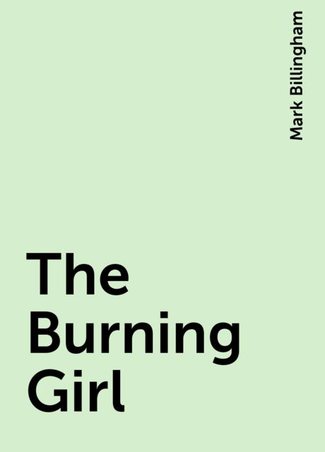 The Burning Girl, Mark Billingham