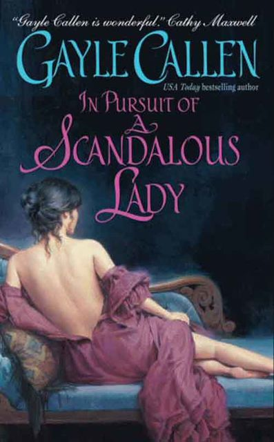 In Pursuit of a Scandalous Lady, Gayle Callen