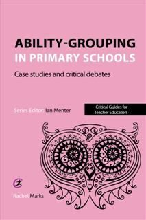 Ability-grouping in Primary Schools, Rachel Marks