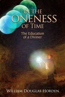 In the Oneness of Time, William Douglas Horden