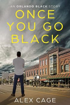 Once You Go Black, Alex Cage