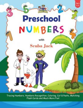 Learn Numbers with the Preschool Adventures of Scuba Jack, Beth Costanzo