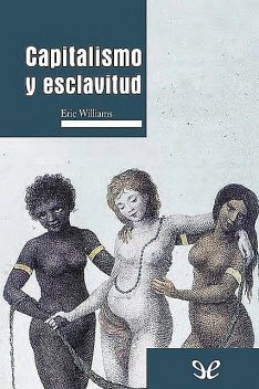 Capitalismo y esclavitud, Eric Williams