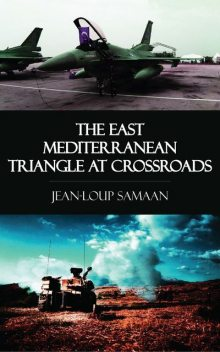 The East Mediterranean Triangle at Crossroads, Jean-Loup Samaan