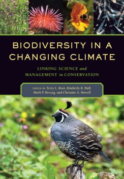 Biodiversity in a Changing Climate, Christine A. Howell, Kimberly R. Hall, Mark P. Herzog, Terry L. Root