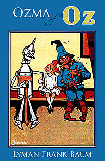 The Illustrated Ozma of Oz, Lyman Frank Baum