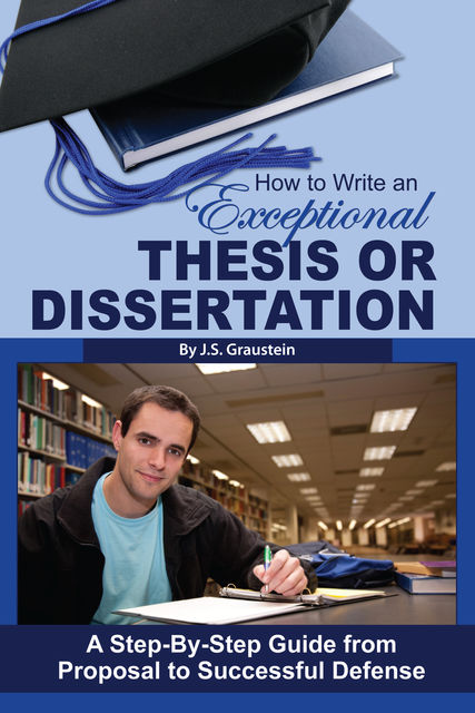 How to Write an Exceptional Thesis or Dissertation, J.S.Graustein