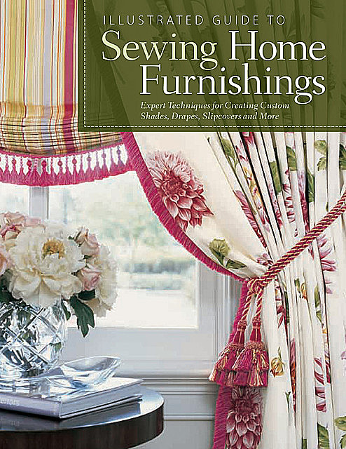 Illustrated Guide to Sewing Home Furnishings, Fox Chapel Publishing