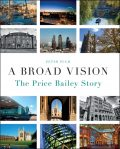 A Broad Vision: The Price Bailey Story, Peter Pugh