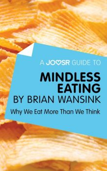 A Joosr Guide to… Mindless Eating by Brian Wansink, Joosr