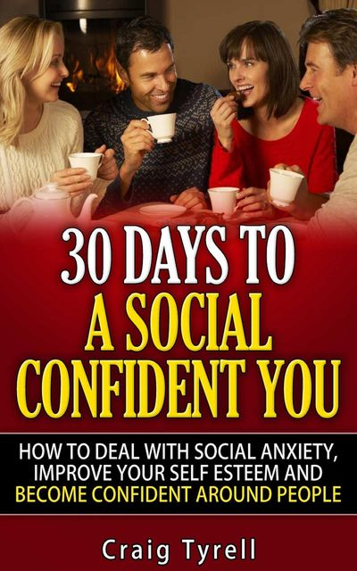 30 Days To A Social Confident You, Craig Tyrell