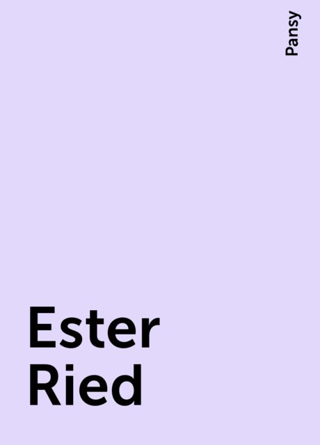 Ester Ried, Pansy