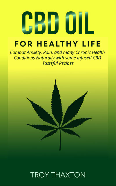 CBD Oil for Healthy Life, Troy Thaxton