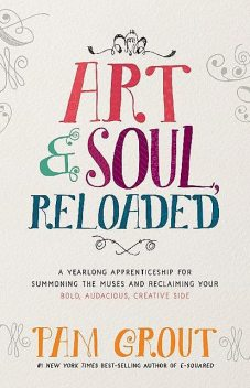 Art & Soul, Reloaded, Pam Grout