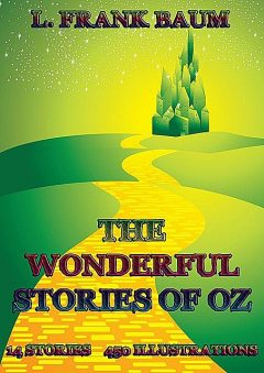 The Wonderful Stories Of Oz, Lyman Frank Baum