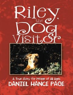 Riley, the Dog Visitor: A True Story for People of All Ages, Daniel Hance Page
