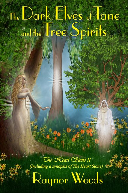 The Dark Elves of Tane and the Tree Spirits, Valerie R Clifton
