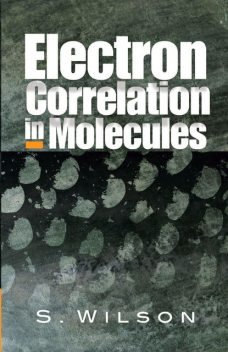 Electron Correlation in Molecules, Wilson