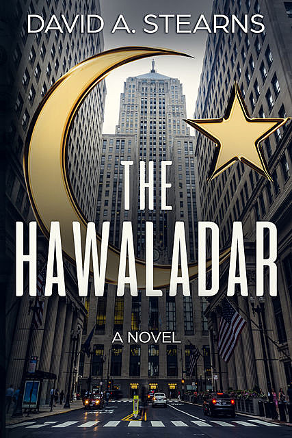 The Hawaladar, David A. Stearns