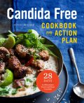 The Candida Free Cookbook and Action Plan, Sondi Bruner