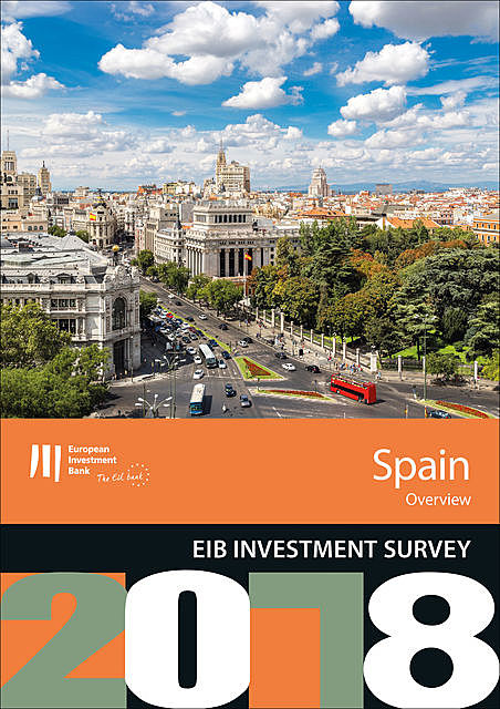 EIB Investment Survey 2018 – Spain overview, European Investment Bank