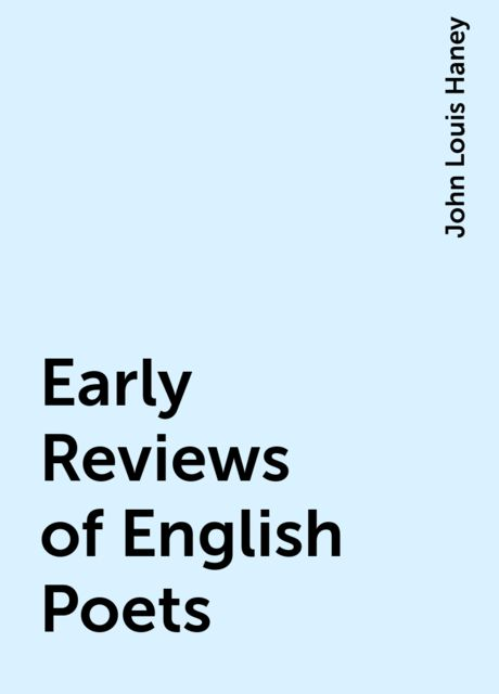 Early Reviews of English Poets, John Louis Haney
