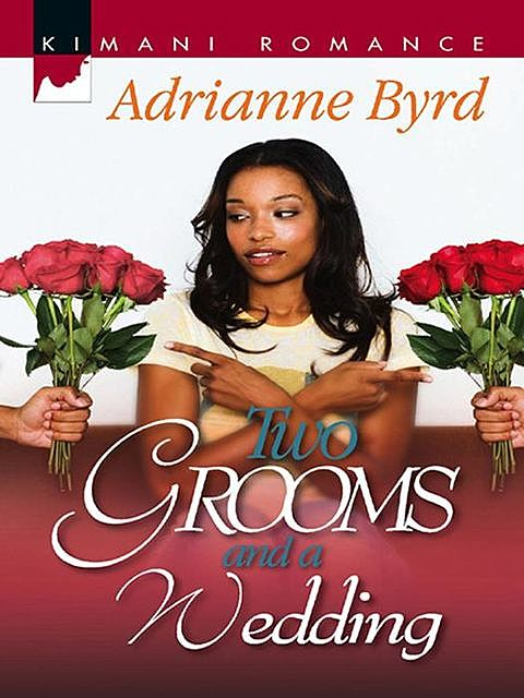 Two Grooms and a Wedding, Adrianne Byrd