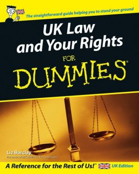 UK Law and Your Rights For Dummies, Liz Barclay