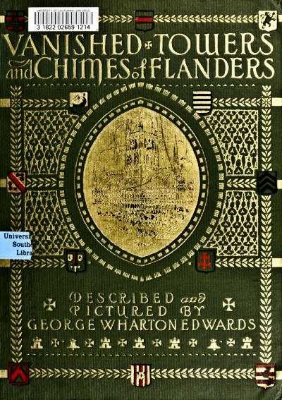 Vanished towers and chimes of Flanders, George Wharton Edwards