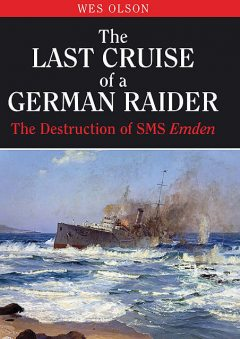 The Last Cruise of a German Raider, Wes Olson