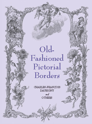 Old-Fashioned Pictorial Borders, Charles Francois Daubigny, Others