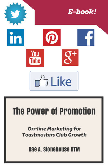 The Power of Promotion! On-line Marketing For Toastmasters Club Growth, Rae Stonehouse