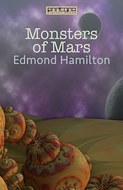 Monsters of Mars, Edmond Hamilton