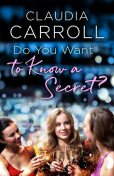 Do You Want to Know a Secret, Claudia Carroll