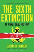 The Sixth Extinction: An Unnatural History, Elizabeth Kolbert