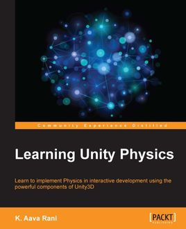 Learning Unity Physics, K. Aava Rani