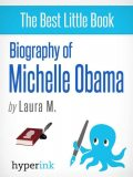Michelle Obama: A Biography, Laura Malfere