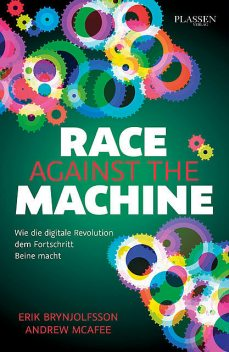 Race against the machine, Andrew McAfee, Erik Brynjolfsson