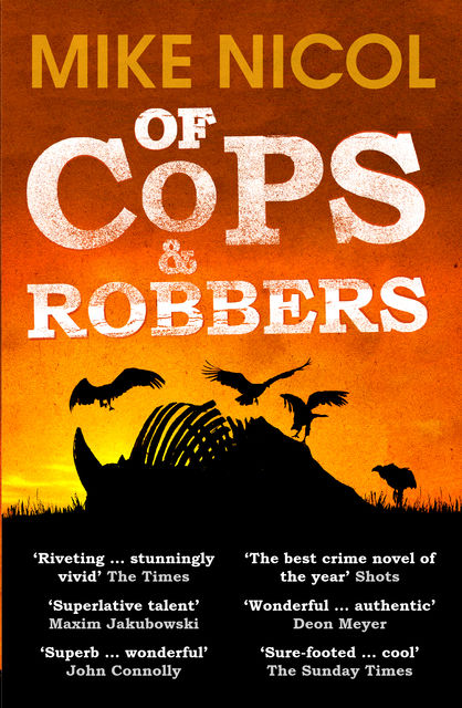 Of Cops & Robbers, Mike Nicol