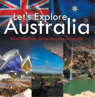 Let's Explore Australia (Most Famous Attractions in Australia), Baby Professor