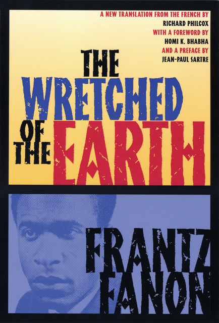 The Wretched of the Earth, Frantz Fanon
