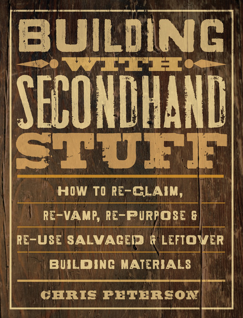 Building with Secondhand Stuff, Chris Peterson
